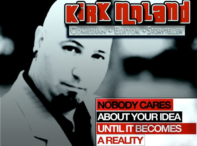 Kirk, Noland, The,Minute,Editor, Video,Producer,Comedian,